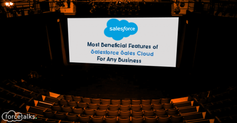 Most Beneficial Features of Salesforce Sales Cloud For Any Business