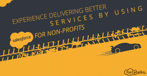 Experience Delivering Better Services by Using Salesforce for Non-Profits