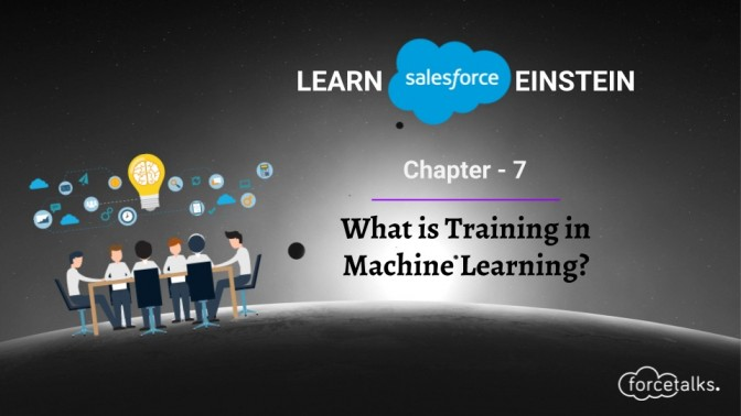 Learn Salesforce Einstein – Chapter 7 (What is Training in Machine Learning-)