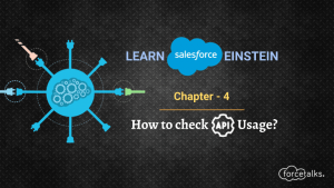 Learn Salesforce Einstein – Chapter 4 (How to check API Usage)