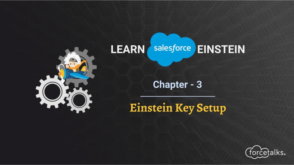 Learn Salesforce Einstein – Chapter 3 (Einstein Key Setup)