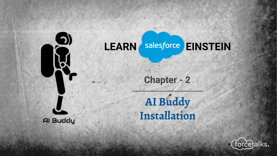 Learn Salesforce Einstein – Chapter 2 (AI Buddy Installation)