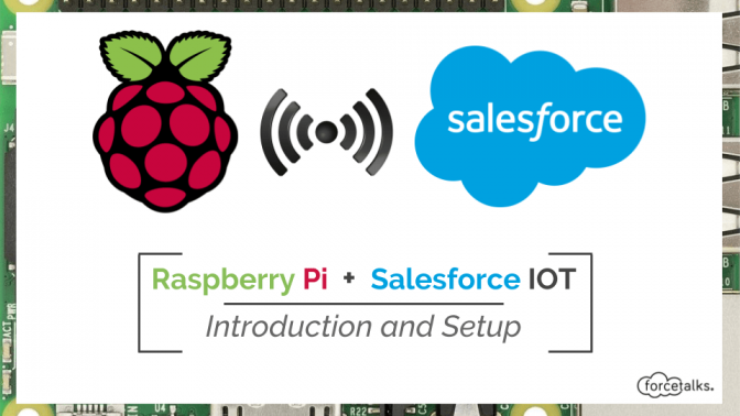 Salesforce IOT + Raspberry Pi – Introduction and Setup