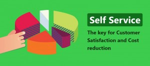 Self Service – The key for Customer Satisfaction and Cost reduction