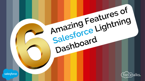 Six Amazing Features of Salesforce Lightning Dashboard