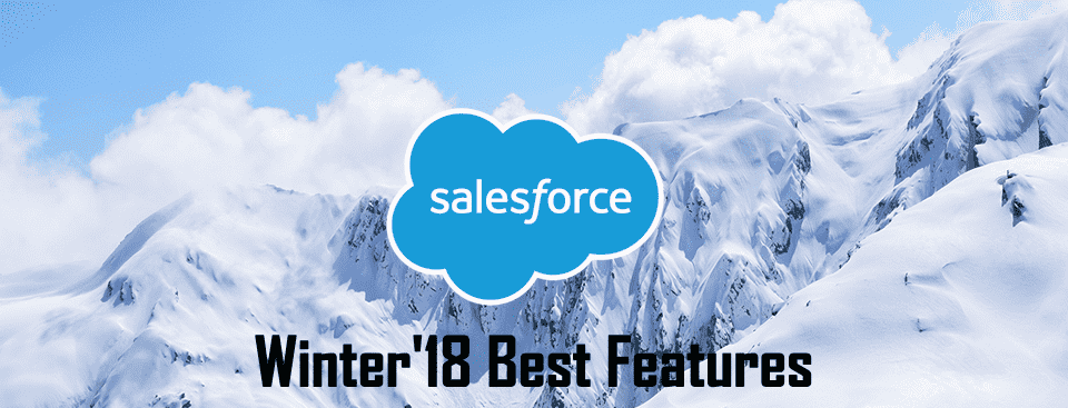 Best Salesforce Winter'18 Features