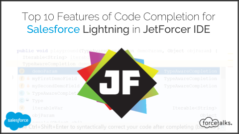 Top 10 Features of Code Completion for Lightning in JetForcer IDE