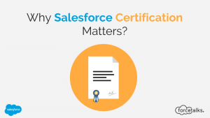 Why Salesforce certification matters?