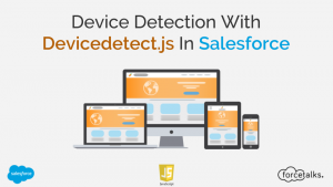Device Detection With Devicedetect.js In Salesforce