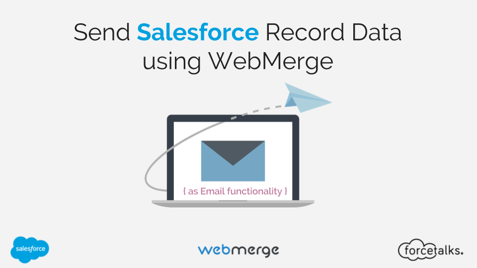 Send Salesforce Record Data {as Email functionality} via WebMerge