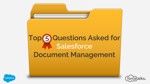 Top 5 Questions Asked for Salesforce Document Management