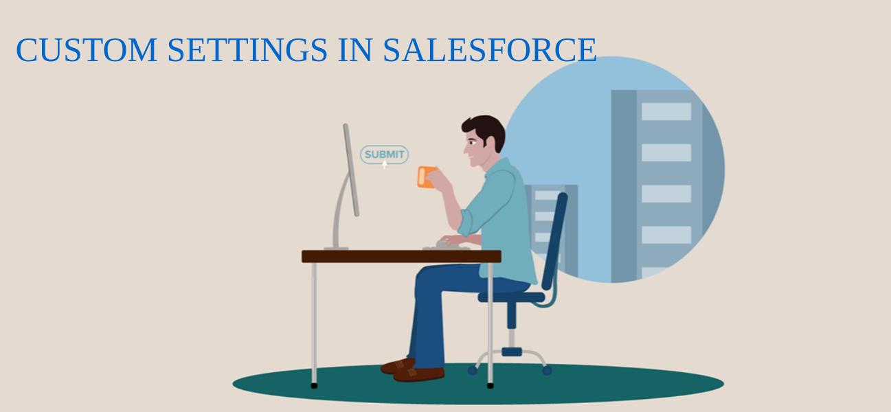Using Custom Settings in Salesforce