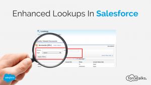 Enhanced Lookups In Salesforce