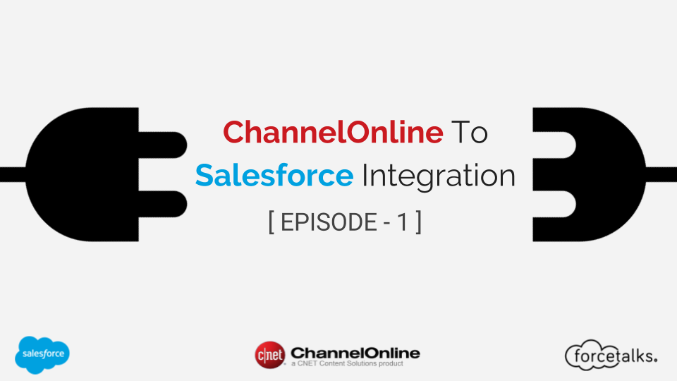 ChannelOnline To Salesforce Integration EPISODE – 1