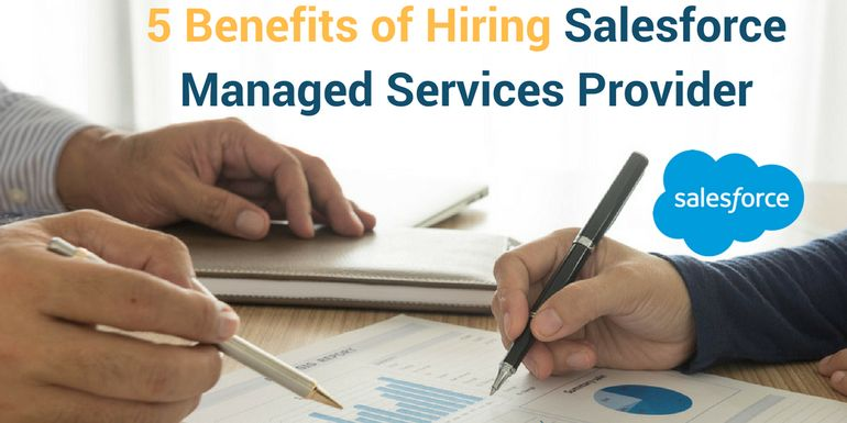 Benefits of Hiring a Salesforce Managed Services Provider