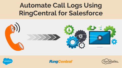 Automate Call Logs Using RingCentral for Salesforce