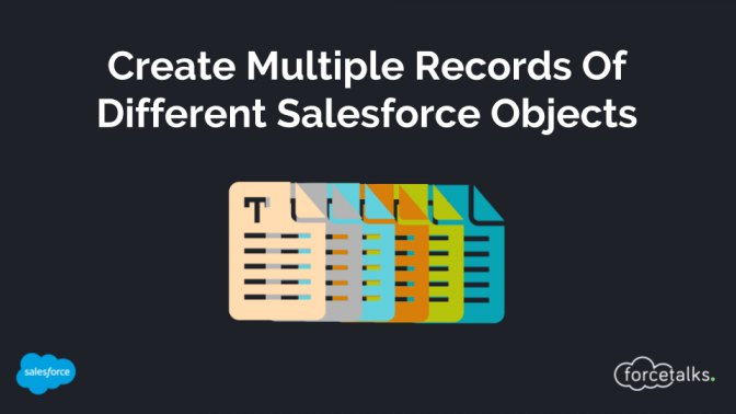 Create Multiple Records Of Different Salesforce Objects