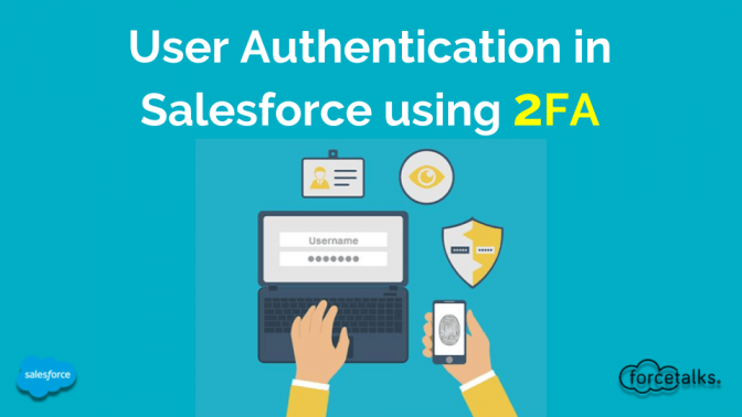 User Authentication in Salesforce using Two Factor Authentication 2FA