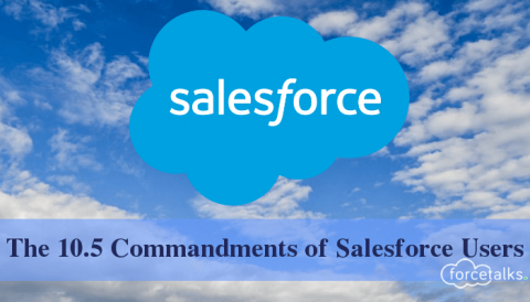 The 10.5 Commandments of Salesforce Users