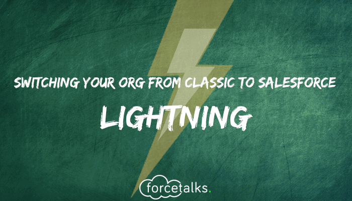 Points to Remember for Switching Your Salesforce Org From Classic to Lightning