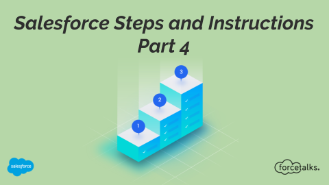 Useful Salesforce Steps and Instructions – Part 4