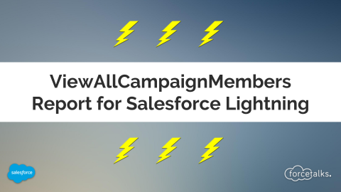 ViewAllCampaignMembers report for Salesforce lightning