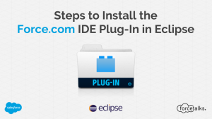 Steps to Install the Force.com IDE Plug-In in Eclipse