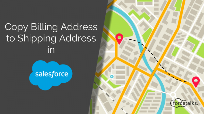 Copy Billing Address to Shipping Address in Salesforce