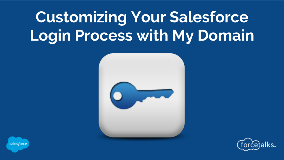 How to Customize Your Salesforce Login Process with My Domain?