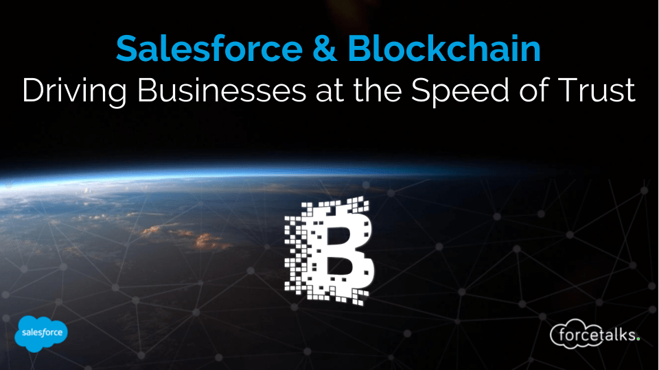 Salesforce & Blockchain - Driving Businesses at the Speed of Trust