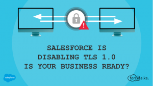 How TLS impacts Salesforce?