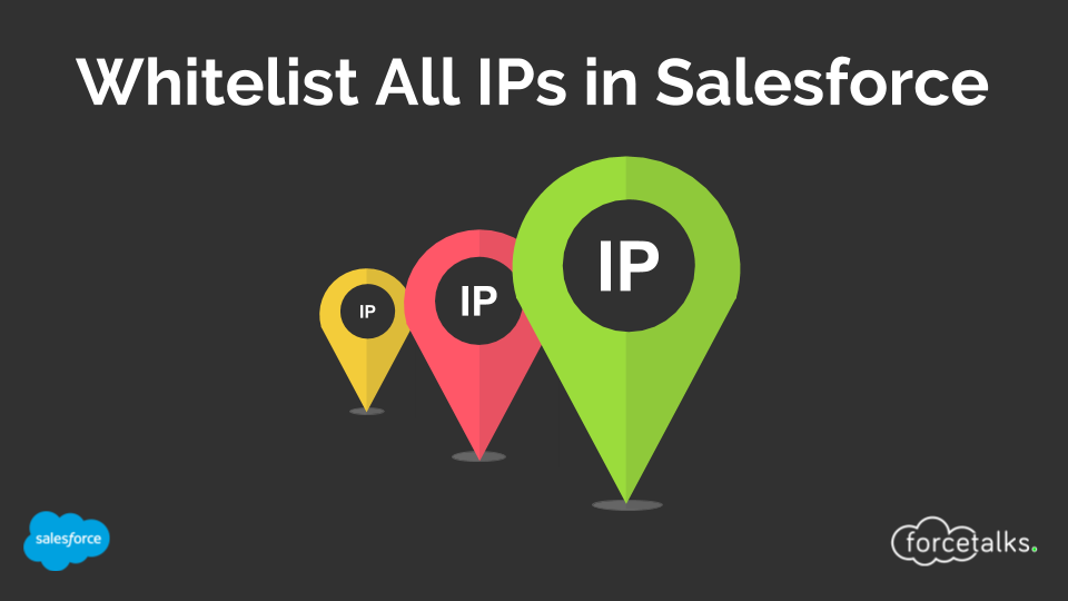 How to Whitelist All IPs in Salesforce?