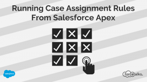Running Case Assignment Rules From Salesforce Apex