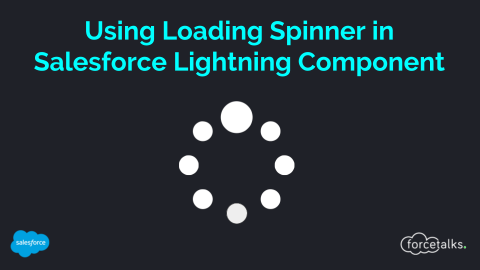 How to use Loading Spinner in Salesforce Lightning Component?