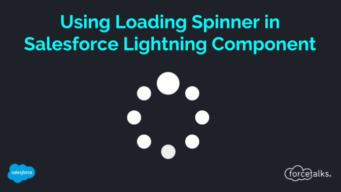 Using Loading Spinner in Salesforce Lightning Component