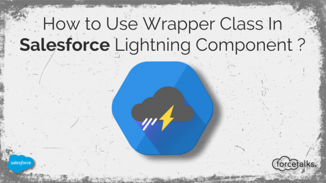 How to Use Wrapper Class In Salesforce Lightning Component?