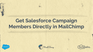 Get Salesforce Campaign Members Directly In MailChimp