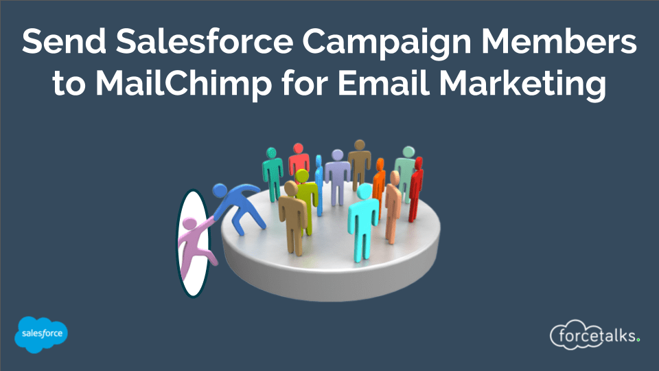 Send Salesforce Campaign Members to MailChimp for Email Marketing