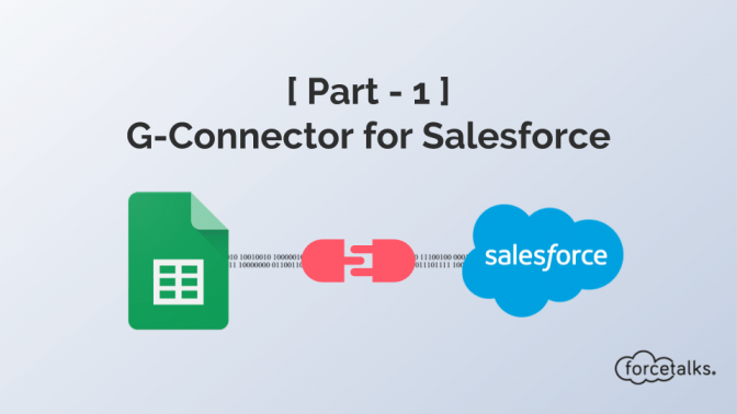 [ Part - 1 ] G-Connector for Salesforce