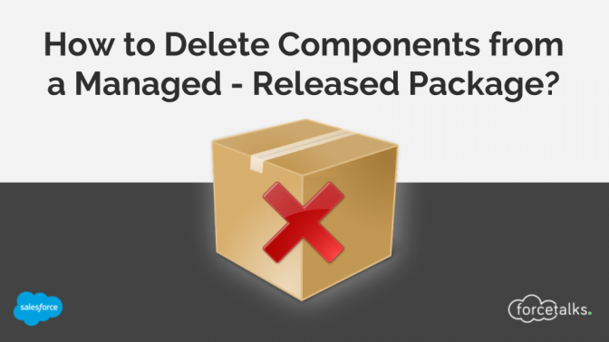 How to Delete Components from a Managed - Released Package in Salesforce?