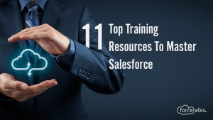 11 Top Training Resources To Master Salesforce