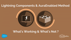 Lightning Components & AuraEnabled Method : What's Working & What's Not?