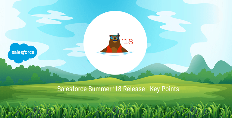 Salesforce Summer '18 Release - Key Points
