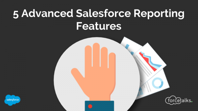 5 Advanced Salesforce Reporting Features