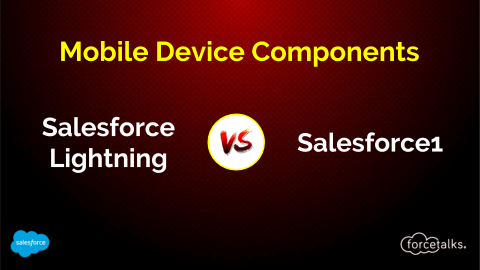 Salesforce Lightning Vs. Salesforce1 Mobile Device Components