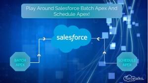 Play Around Salesforce Batch Apex And Schedule Apex
