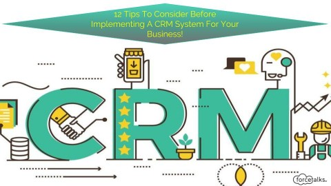 12 Tips To Consider Before Implementing A CRM System For Your Business
