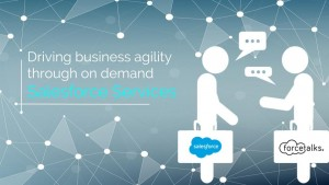 Driving Business Agility through On Demand Salesforce Services