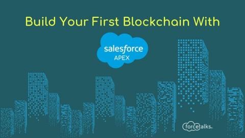 Build Your First Blockchain with Salesforce Apex