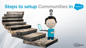 Steps to setup Communities in Salesforce